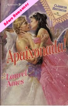 Apaixonada! de Laurel Ames