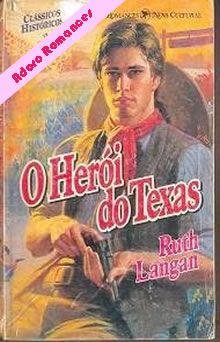 Herói do Texas de Ruth Langan