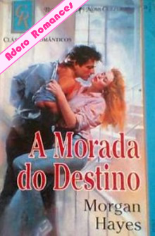 A Morada do Destino de Morgan Hayes