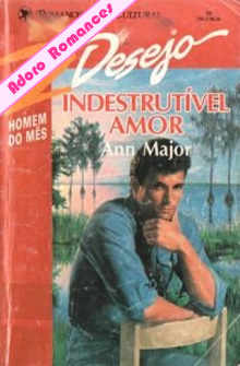 Indestrutível Amor de Ann Major