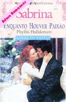 Enquanto houver paixão de Phyllis Halldorson